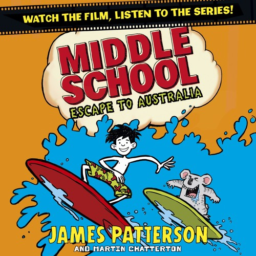 Middle School: Escape To Australia by James Patterson and Martin Chatterton (Audiobook Extract)