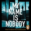 My Name Is Nobody by Matthew Richardson (Audiobook Extract) Read by Colin Mace
