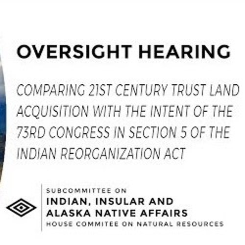 House Subcommittee on Indian, Insular and Alaska Native Affairs July 13 2017