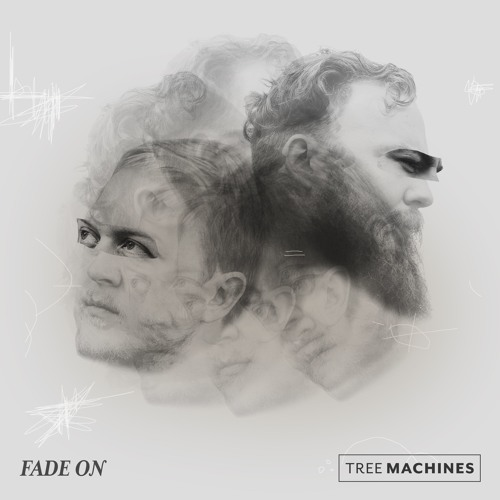 Tree Machines - Fade On