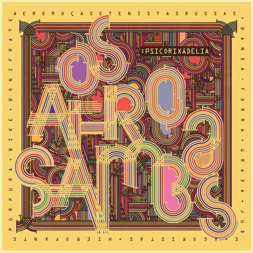 Os Afro-Sambas: Psicorixádelia