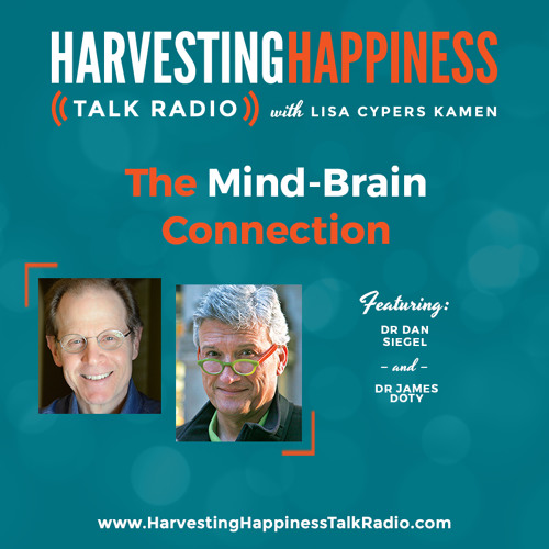 The Mind-Brain Connection with Dr Dan Siegel & Dr James Doty