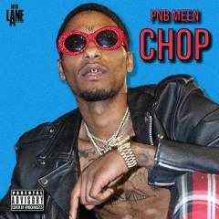 PnB Meen - Chop [2017]