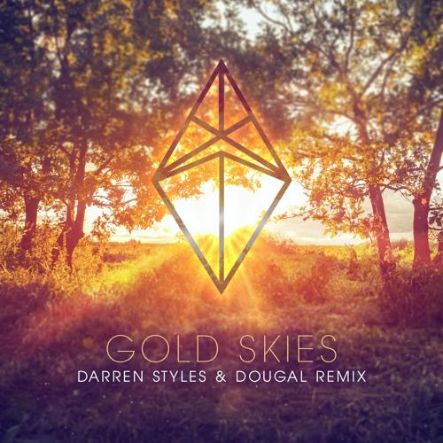 Gold Skies (Darren Styles & Dougal Remix) *FREE DOWNLOAD*