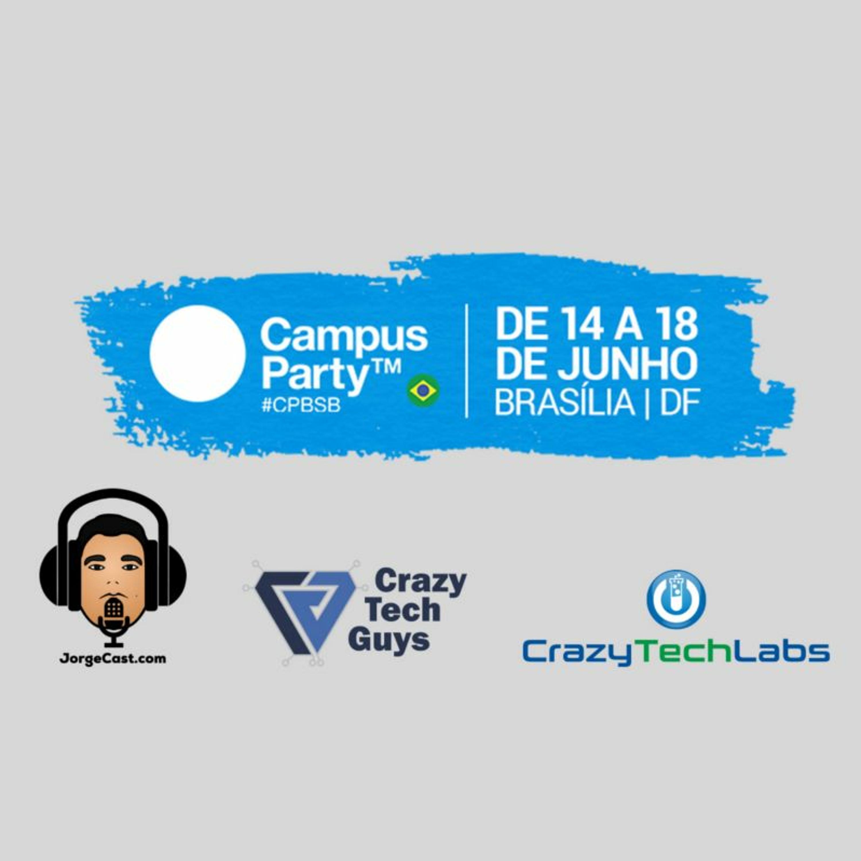 S5E8 – Campus Party Brasília - Veja como foi