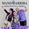 Mano Arriba - Lo Que Pasa En La Noche (Dj Emma Mixer 105 Bpm) FREE DOWNLOAD