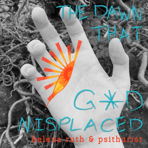 The Dawn That Gxd Misplaced (Instrumental) - Helena Ruth & psithurist