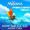 Moana [Version by Alessia Cara] - How Far I'll Go (Freccero Remix)