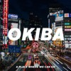 Okiba - A Place Where We Can Go