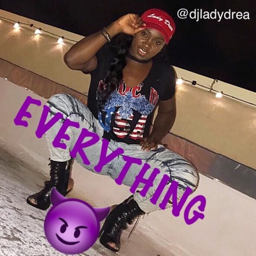 LADY DREA- #EVERYTHING