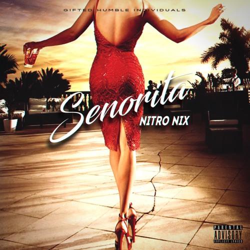 Senorita By Nitro Nix