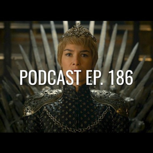 Podcast Ep. 186: Game of Thrones, Spider-Man: Homecoming, Stranger Things, Castlevania
