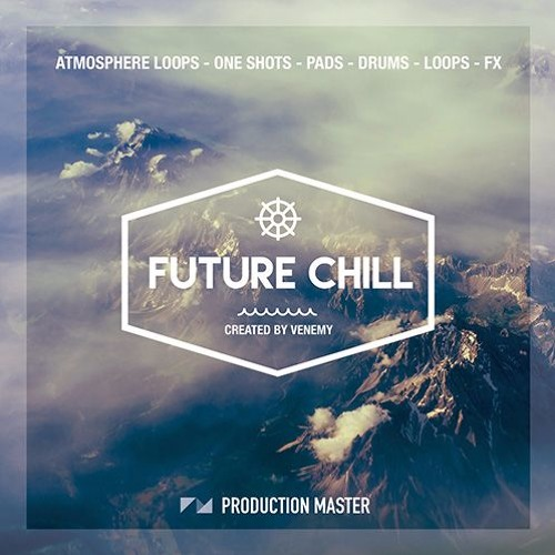 Production Master - Future Chill | Chill Out Loops & Samples