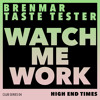 Brenmar & Taste Tester - Watch Me Work