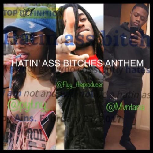 Hatin Ass Bitches Anthem - Flyy TheProducer FT. Mvntana , DJ Blizz & PYT. NY