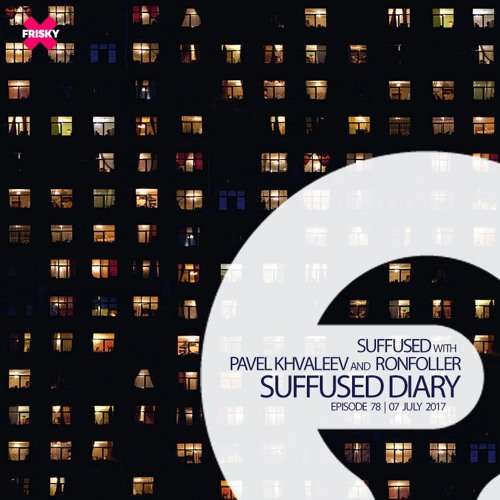 FRISKY | Suffused Diary 078 - Ronfoller