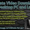 Vidmate Video Downloader for Desktop PC and Laptop
