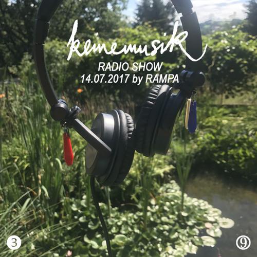 Keinemusik Radio Show by Rampa 14.07.2017