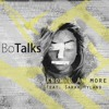 BoTalks - Know U Anymore ft. Sarah Hyland [Proximity Release]