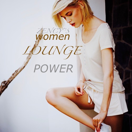 Eat ,chill, LOUNGE, repeat (vol. 20) / women power lounge, famous tracks