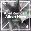 Abel Ramos & Albert Neve - Flat Beat [OUT NOW]