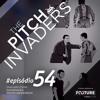 #54 The Pitch Invaders | Os conceitos e Métodos do Jogo de Posição