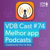 VDB Cast #74 - Overcast | O melhor app para podcasts