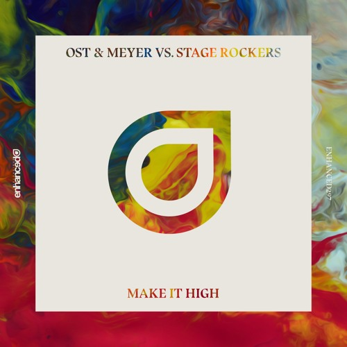 Ost & Meyer & Stage Rockers - Make It High [OUT NOW]