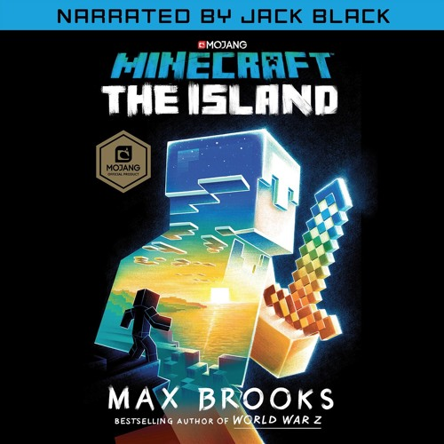 Minecraft: The Island by Max Brooks - Excerpt Read by Jack Black