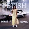 Selena Gomez - Fetish Ft Gucci Mane ( What If Remix )