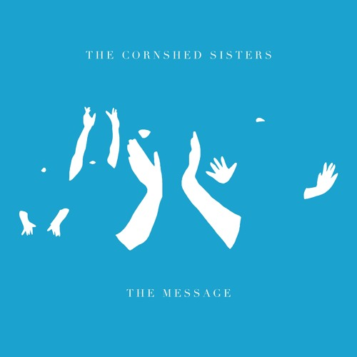 The Cornshed Sisters - The Message