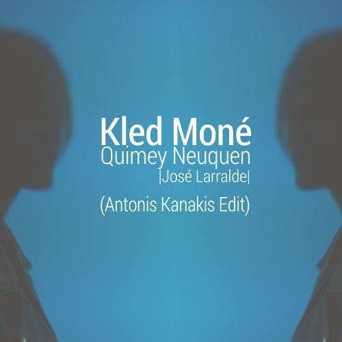 Kled Mone | Jose Larralde-Quimey Neuquen (Antonis Kanakis Edit)