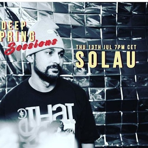 Solau (Podcast) Deep Spring Sessions @ Deep Radio 13-07-2017