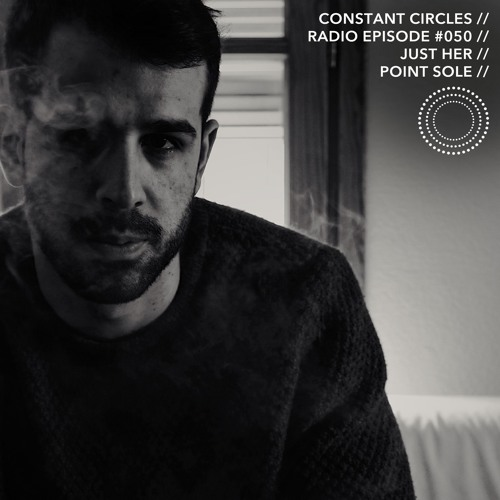 Constant Circles Radio 050 w/ Just Her & Point Sole