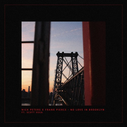 Nick Peters & Frank Pierce - No Love In Brooklyn (feat. Scott Vega)