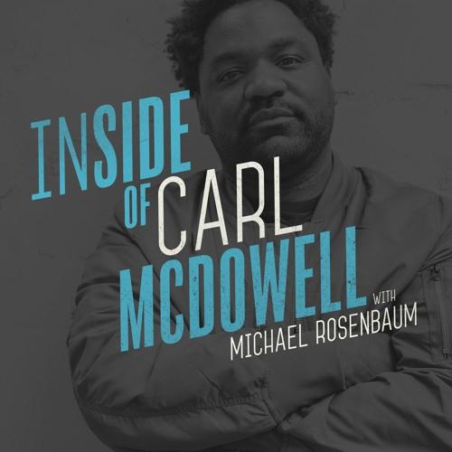 Inside of Carl McDowell - Part 2