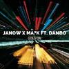 Janow x MA?K Ft. Danbo - Goes On
