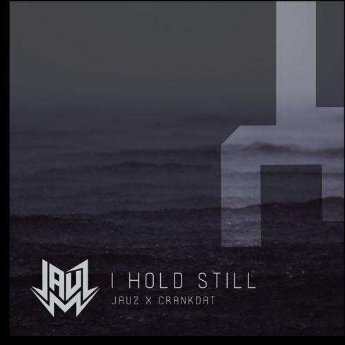Jauz x Crankdat - I Hold Still
