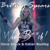 Britney Spears - Work Bitch ( Since Shock & Kaban Bootleg)