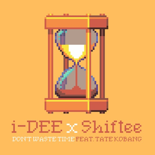 i-DEE & Shiftee - Don't Waste Time ft. Tate Kobang