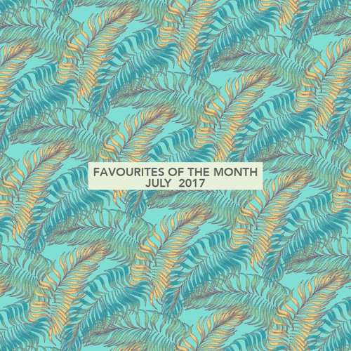 Marc Poppcke - Favourites Of The Month July 2017