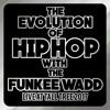 The Evolution Of Hip Hop(Live Recording)