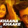 Khaana Khaake Song (Video Version)  Jagga Jasoos