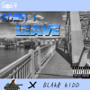 When I Leave feat. Blake Kidd