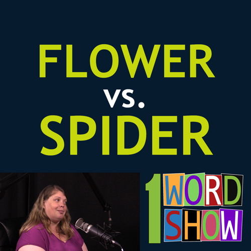 Flower vs. Spider with Joni! - 1 Word Show