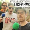 Lakeviews with Sean Anonymous & Topper Atwood