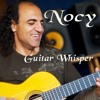 Nocy-New Soul from Guitar Whisper CD on iTunes & Amazon
