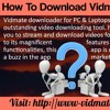 How To Download Vidmate For PC & Laptops