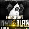 Franco Love Federo - Nwa E Blan Feat. Roody Roodboy