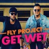 Fly Project - Get Wet (Moombahton Remix By ACM)